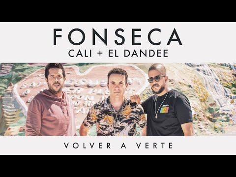Fonseca - Volver a Verte feat Cali y El Dandee | Video Ofici