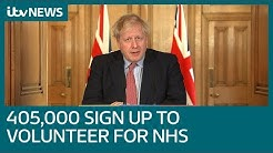 Coronavirus: Johnson says 405,000 Brits have signed up to be NHS volunteers | ITV News