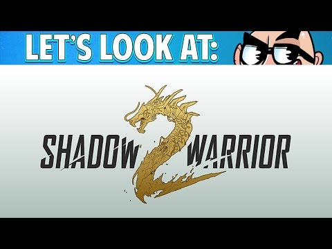 Let's Look At: Shadow Warrior 2!