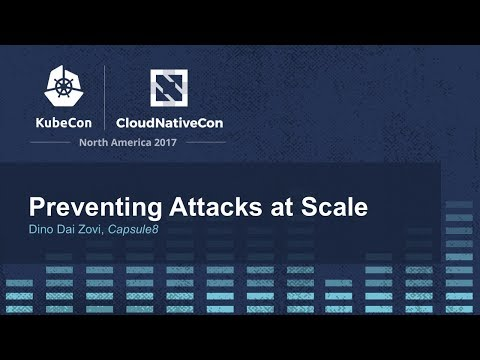 Preventing Attacks at Scale [I] - Dino Dai Zovi, Capsule8