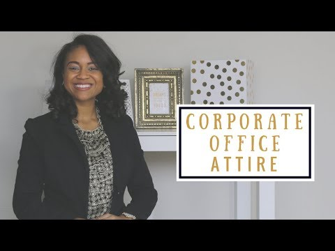 What To Wear To Work: Corporate Office Edition