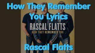 How They Remember You - Rascal Flatts Lyrics