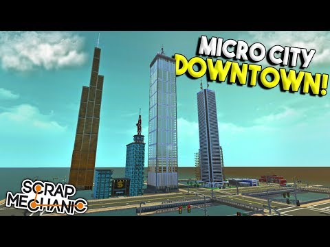 MICRO CITY DOWNTOWN AREA & NAME REVEAL! -  Scrap Mechanic Town Gameplay - Micro City EP 3