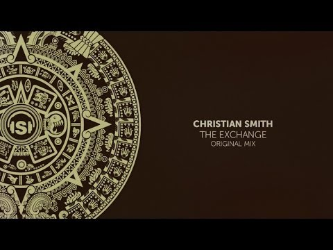 Christian Smith - The Exchange (Original Mix)
