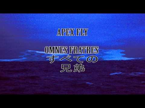 OMNES FRATRES すべての兄弟 - APEX FLY