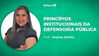Princípios Institucionais da Defensoria Pública - Profª. Andrea Abritta