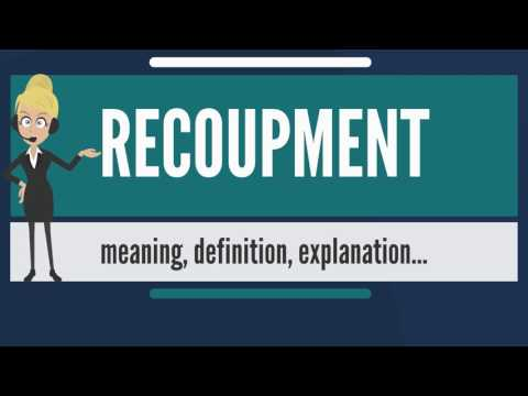 What is RECOUPMENT? What does RECOUPMENT mean? RECOUPMENT meaning, definition & explanation