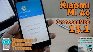 Xiaomi Mi 4c - Unboxing & TUTORIAL Flashing CyanogenMod 13.1
