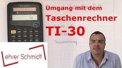 Umgang mit dem Taschenrechner TI-30 | Mathematik | Lehrerschmidt