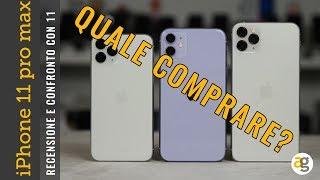 Recensione IPHONE 11 PRO MAX e CONFRONTO iPhone 11  QUALE COMPRARE