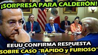 ACABA DE PASAR ¡ EEUU CONFIRMA A AMLO SOBRE RAPIDO y FURI OSO ! FELIPE CALDERON SUDA FRIO