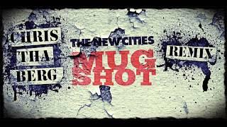 The New Cities - Mugshot (Chris Tha Berg remix)