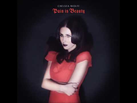 Chelsea Wolfe - Pain is Beauty (Full Album)