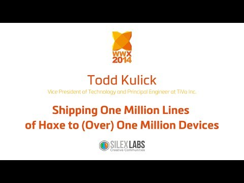 "WWX2014 speech : Todd Kulick ""Shipping One Million Lines of Haxe to (Over) One Million Devices """