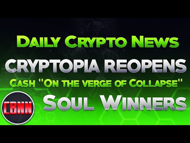 Daily Crypto News - Cryptopia Reopens - Cash on the Verge of Collapse - QuadrigaCX 45-Day Extension