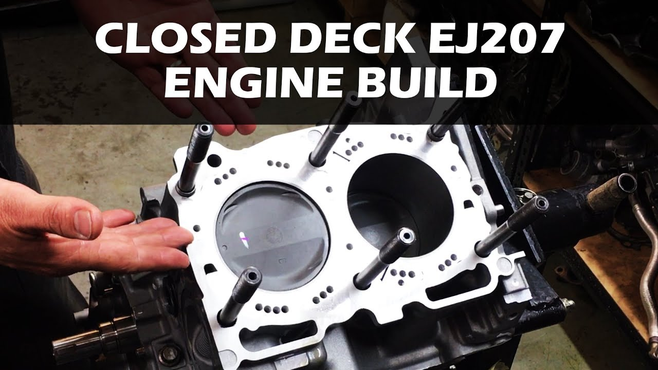 Closed Deck EJ207 Engine Build and Comparison