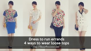 Dress to run errands, 4 ways to wear / style a loose fitting top for petite (under 5')