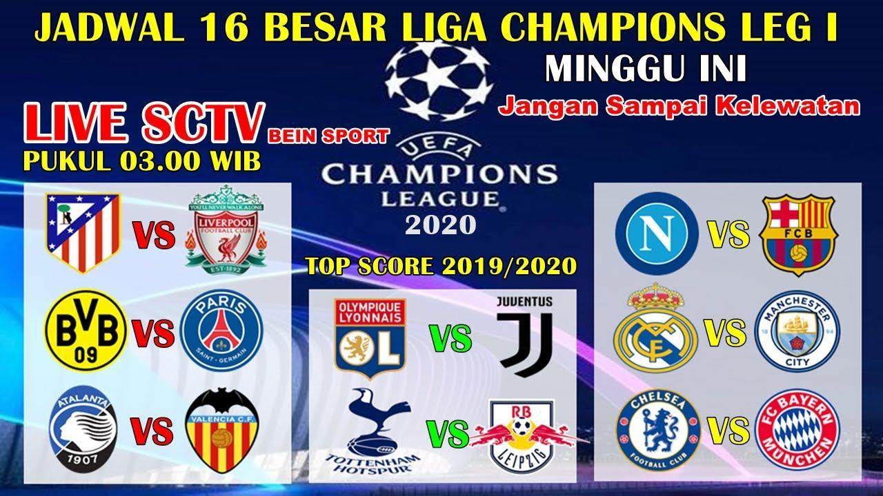 Jadwal Siaran Langsung 16 Besar Liga Champions 2020 Leg I Round Of 16 Liga Champions Live Sctv Youtube