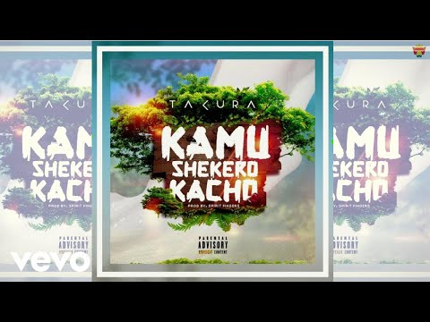 Takura - Kamu Shekero Kacho (Official Audio)