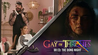 The Dong Night (with Gabrielle Union) - Gay Of Thrones S8 E3 Recap