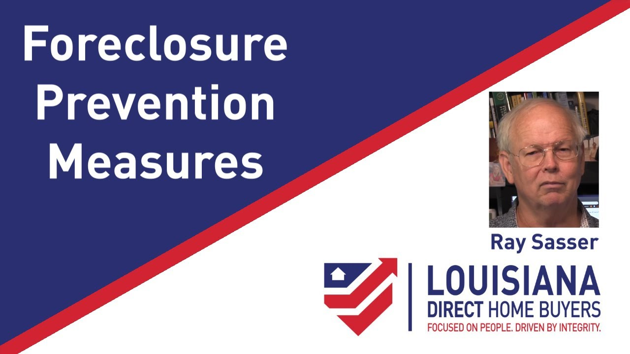 Foreclosure Prevention Measures in New Orleans   Louisiana Direct Home Buyers   Ray Sasser