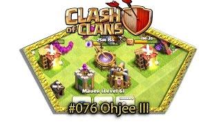 Let's play Clash Of Clans #076 - Ohjeee III [Deutsch / German][LP iOS IPhone]