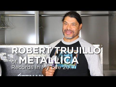 Robert Trujillo of Metallica on Records In My Life