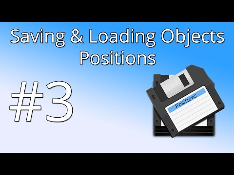 3. Save & Load Objects - Positions
