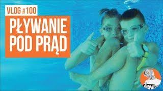 Pływanie pod prąd / VLOG #100
