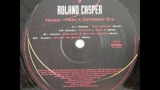 Roland Casper - Naked - From a Different Eye (Rob Acid / Roland Casper Remix / Woody MC Bride Remix)