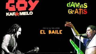 Damas Gratis ft. Goy Karamelo - El Baile [Tema Nuevo 2011]