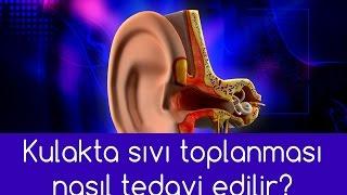 Kulakta sıvı toplanması nasıl tedavi edilir? | Doç. Dr. H. Baki Yılmaz
