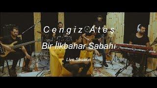 Cengiz Ateş - Bir İlkbahar Sabahı (Live Session) Video