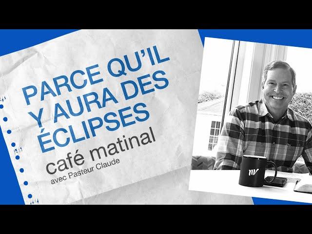10 Août 2020 _Parce qu'il y aura des éclipses _Claude Houde
