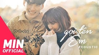 Download Video MIN - GỌI TÊN EM | ACOUSTIC MV - ENDING #2 MP3 3GP MP4