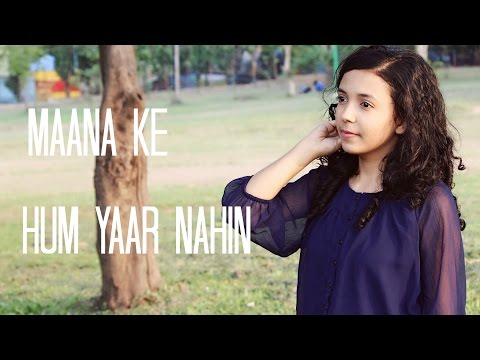Maana Ke Hum Yaar Nahin - Cover version | Meri Pyaari Bindu |Shreya Karmakar ft