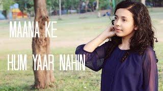 Maana Ke Hum Yaar Nahin - Cover version   Meri Pyaari Bindu    Shreya Karmakar ft.Arpan