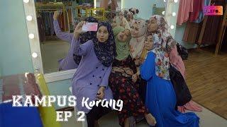 Kampus Korang Episode 2