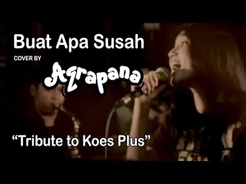 AQRAPANA - Buat Apa Susah (Cover Tribute to Koes Plus)