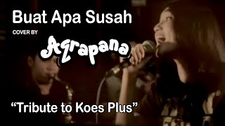 Video AQRAPANA - Buat Apa Susah (Cover Tribute to Koesplus) download MP3, 3GP, MP4, WEBM, AVI, FLV Desember 2017