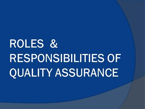 Roles and Responsibility of Quality Assurance