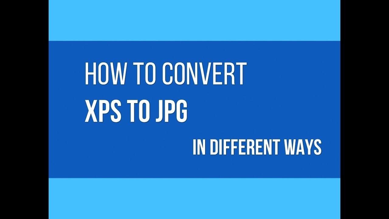 7 Ways to Convert XPS to JPG - fCoder