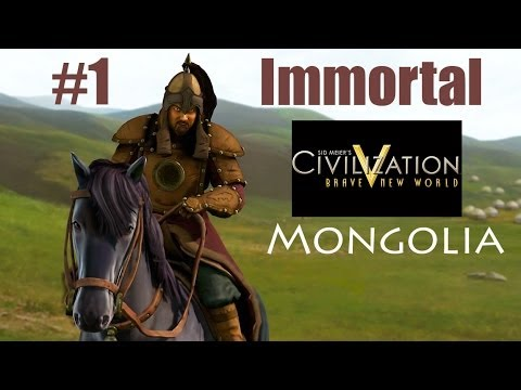 Civilization V BNW as Mongolia on Immortal Part 1