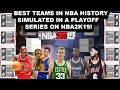 SIMULATING some of the BEST TEAMS IN NBA HISTORY on NBA2K19 in a Playoff Bracket!