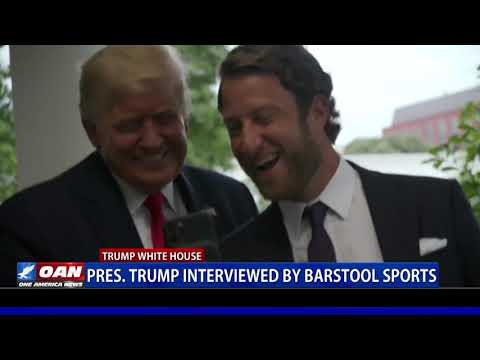 President Trump interviewed by Barstool Sports