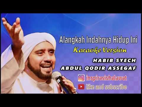 Alangkah indahnya hidup ini - Habib Syeikh Karaoke Versi Inspirasi Shalawat