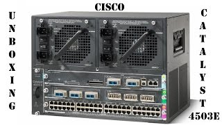 Unboxing Cisco Catalyst 4503E with Supervisor WS-X45-SUP7-E(, 2013-10-16T09:05:42.000Z)