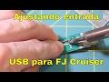 Ajustando entrada USB para FJ Cruiser