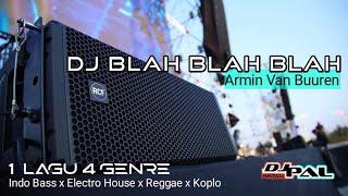DJ Blah Blah Blah — Armin Van Buuren | 1 Lagu 4 Genre | HOREG Slurr [DJ PAL REMIX]