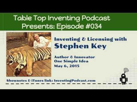 034 – Inventing & Licensing with Stephen Key